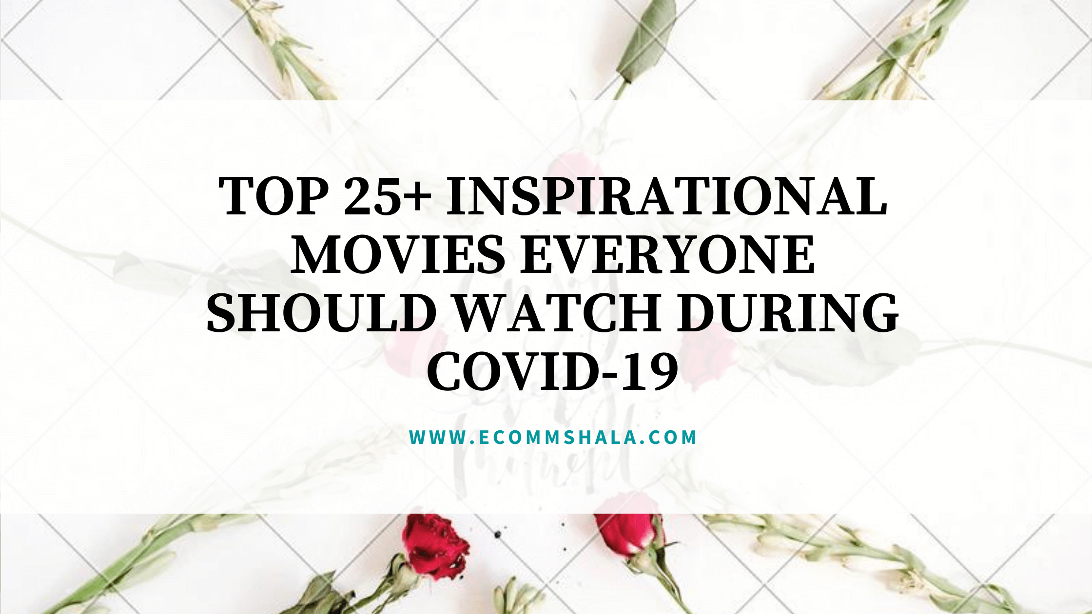 Top 25+ Inspirational movies everyone should watch during COVID-19