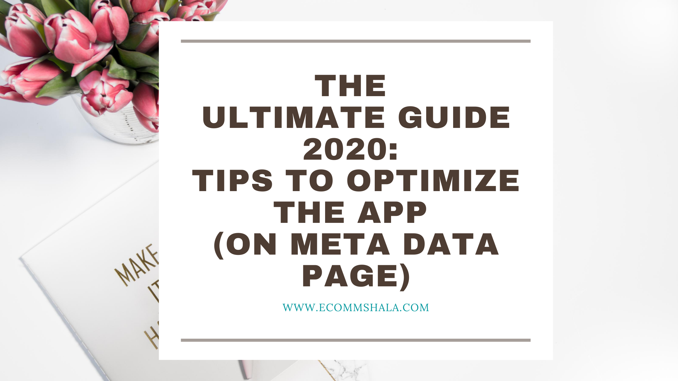 The Ultimate Guide 2020: Tips to Optimize the App (On Meta Data Page)