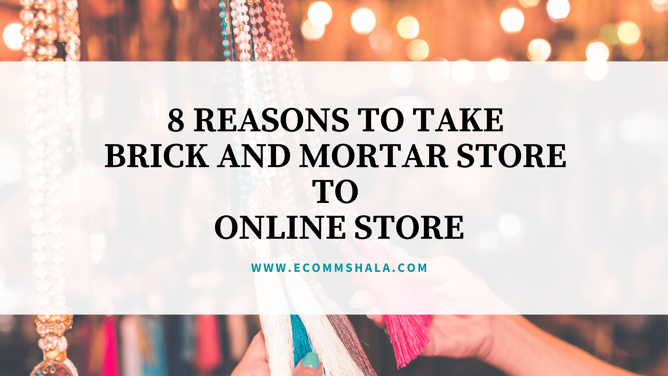 Reasons to Take Brick and Mortar Store to Online Store