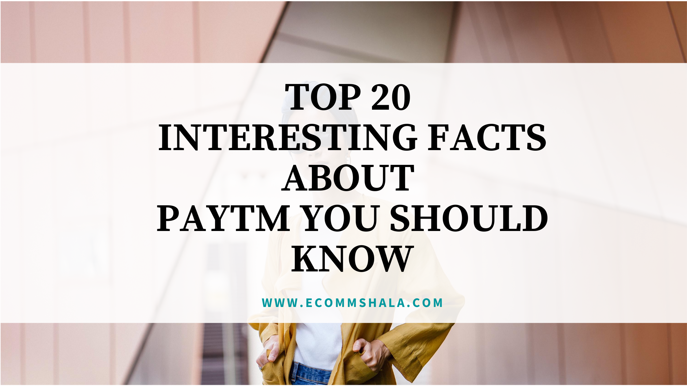 Top 20 Interesting Facts about Paytm You should Know