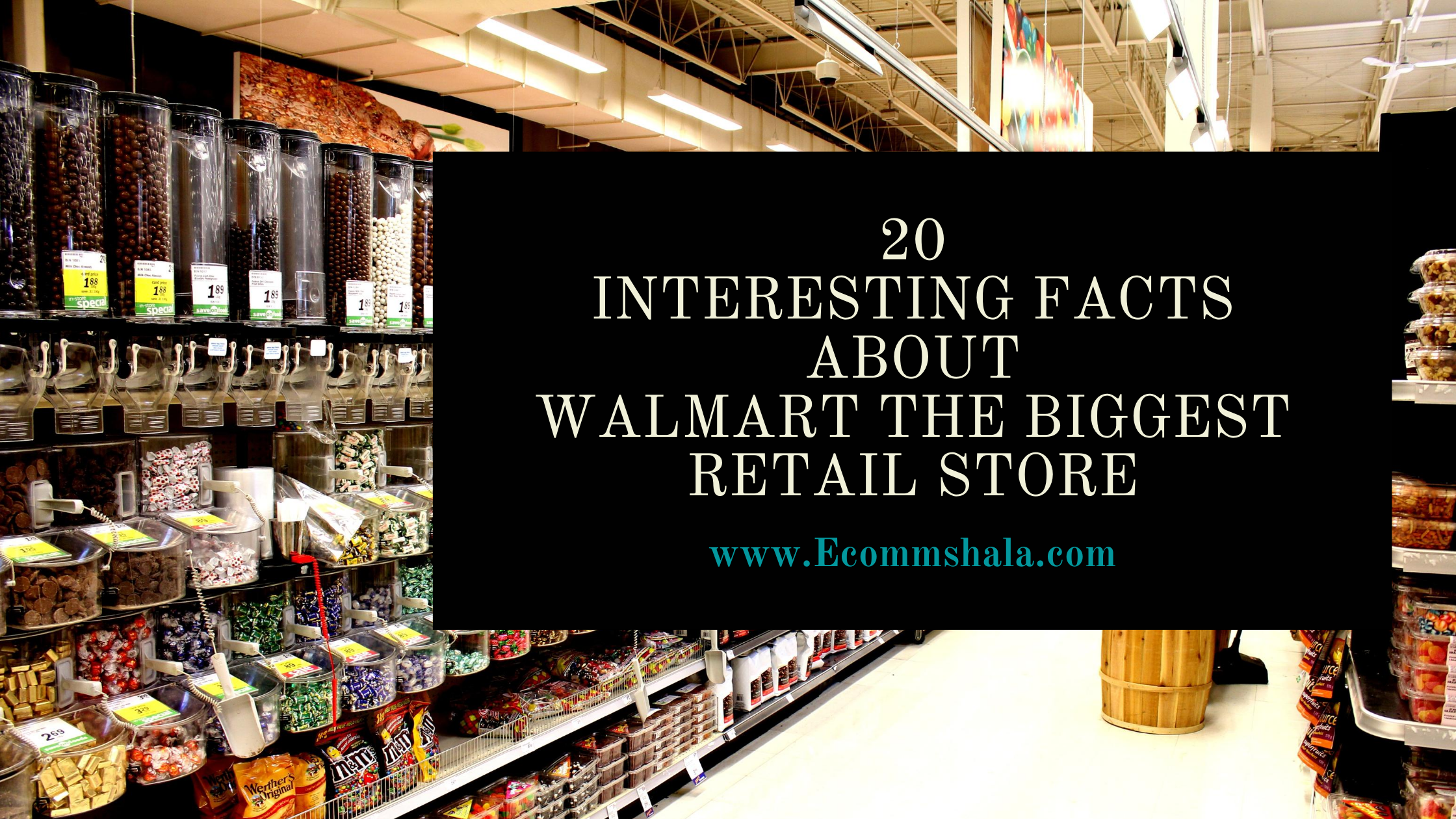 20 Interesting facts about Walmart The Biggest Retail Store