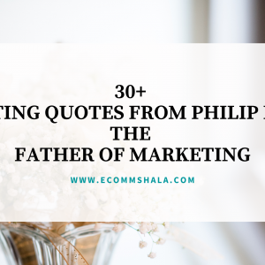 30+ Marketing Quotes from Philip Kotler The Father of Marketing