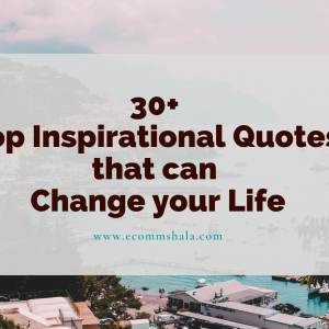 30+ Top Inspirational Quotes that can change your Life