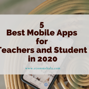 5 Best Mobile Apps for Teachers and Student in 2020
