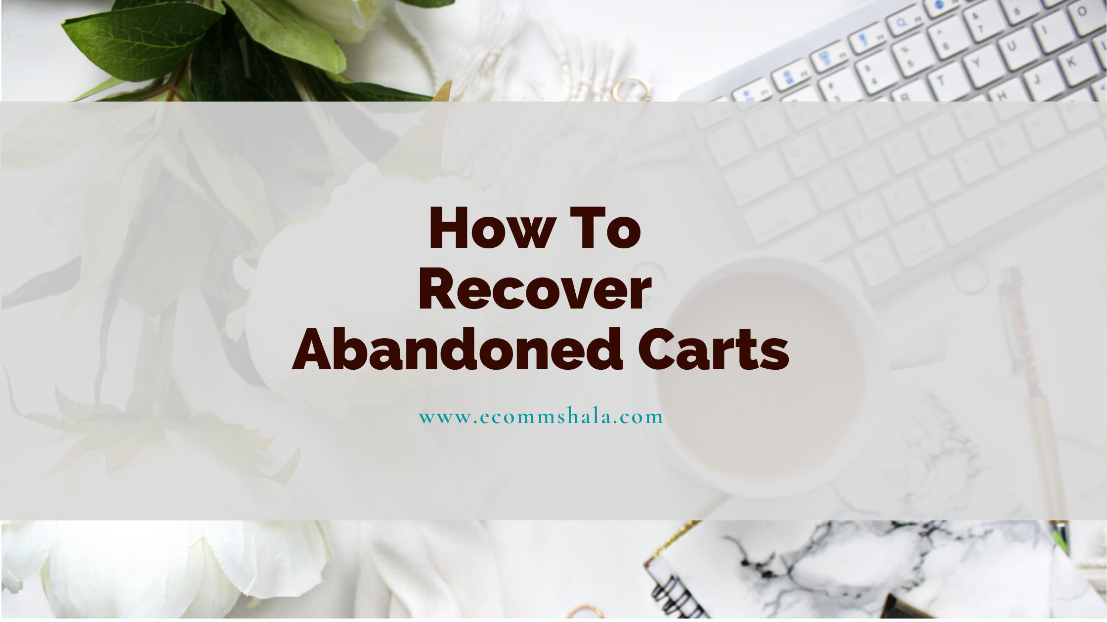 How To Recover Abandoned Carts