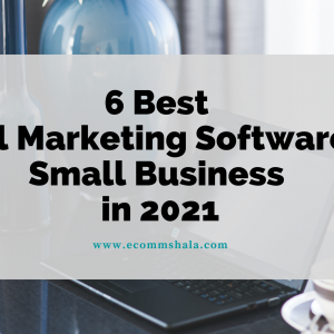 6 Best Email Marketing Software for Small Business in 2021