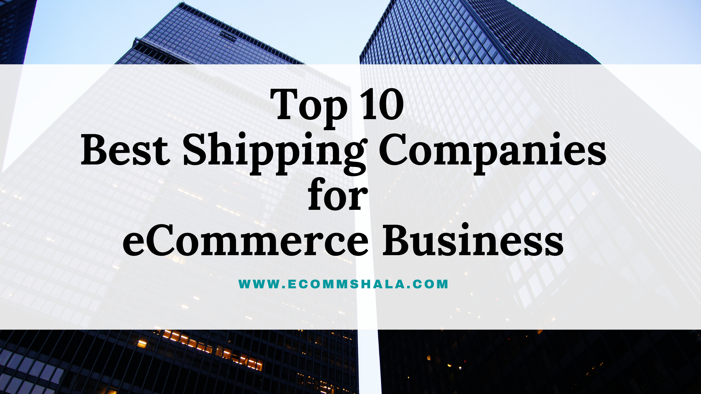 Best Shipping Companies for eCommerce Business