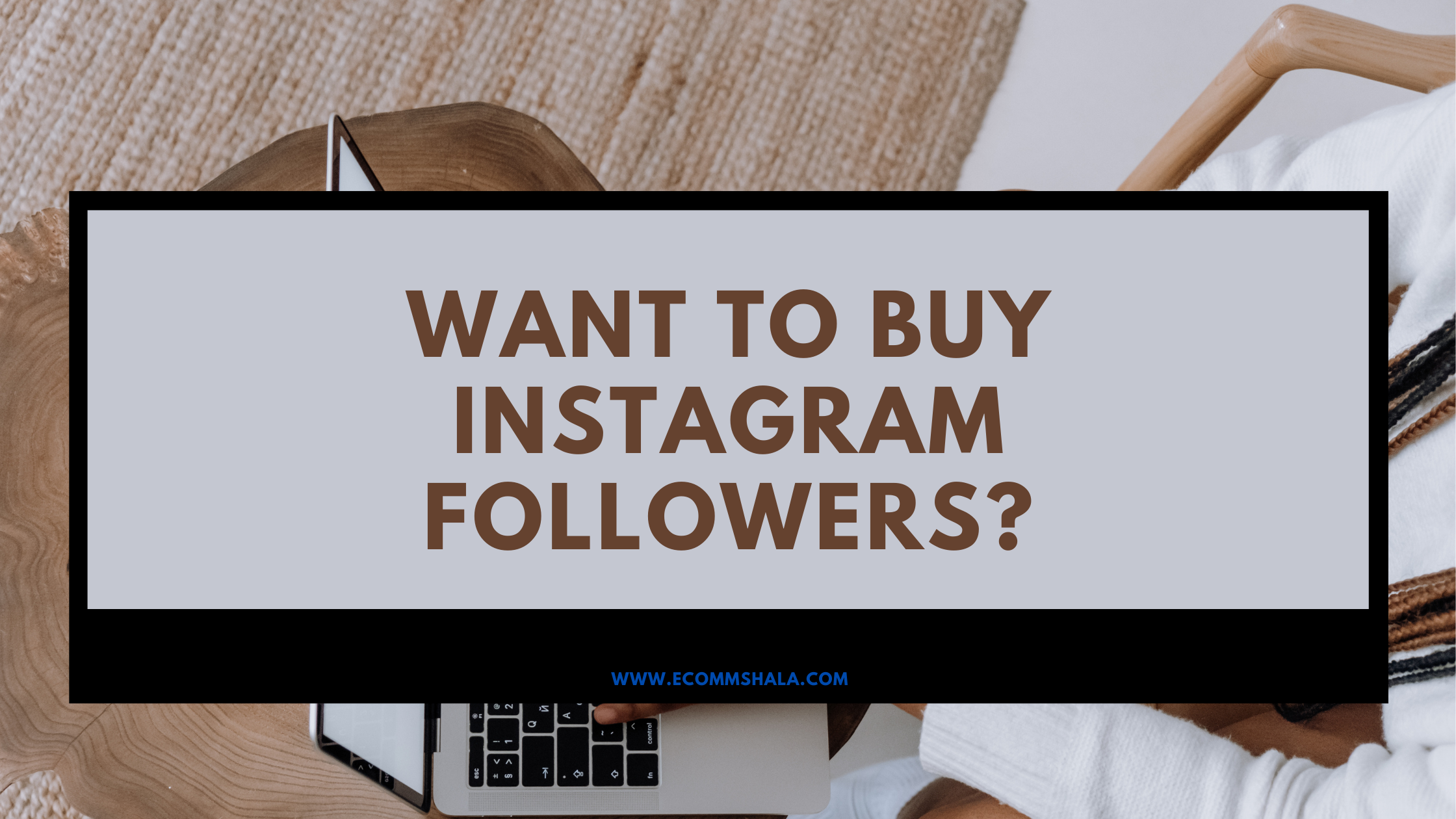 Want to Buy Instagram Followers.